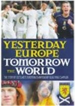 Yesterday Europe Tomorrow The World