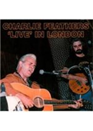 Charlie Feathers - Live in London (Live Recording) (Music CD)