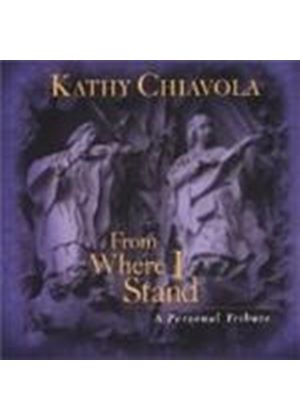Kathy Chiavola - From Where I Stand
