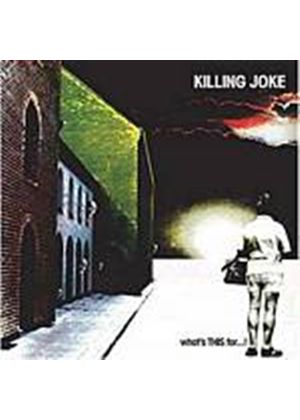 Killing Joke - Whats THIS For...! (Music CD)