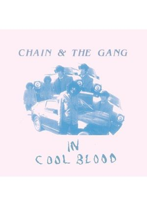 Chain & the Gang - In Cool Blood (Music CD)