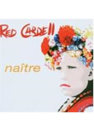 Red Cardell - Naitre