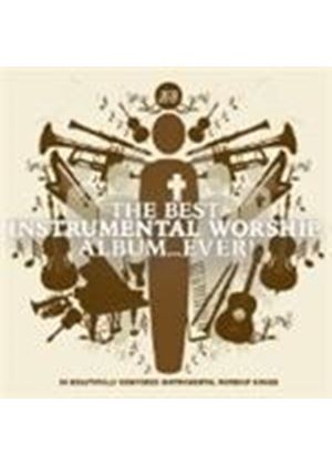 Various Artists - Best Instrumental Worship Album... Ever, The (Music CD)