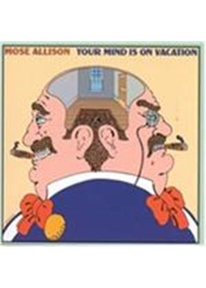 Mose Allison - Your Mind Is on Vacation (Music CD)