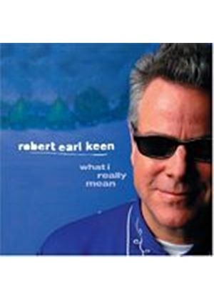 Keen, Robert Earl - What I Really Mean (Music CD)