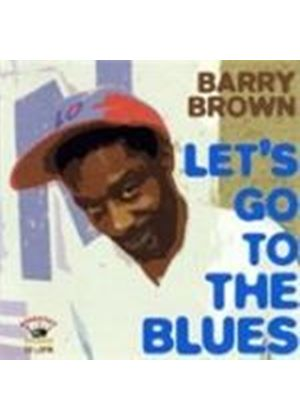 Barry Brown - Let's Go To The Blues (Music CD)