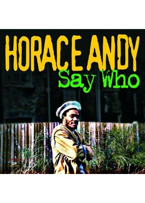 Horace Andy - Say Who (Music CD)