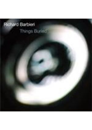 Richard Barbieri - Things Buried (Music CD)
