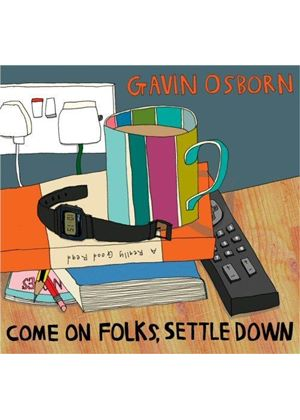 Gavin Osborn - Come On Folks, Settle Down (Music CD)