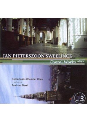 Jan Pieters Sweelinck - Choral Works Vol. 3 (Van Nevel)