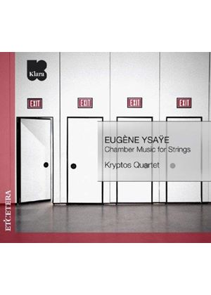 Eugène Ysaÿe: Chamber Music for Strings (Music CD)