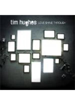 Tim Hughes - Love Shines Through (Music CD)