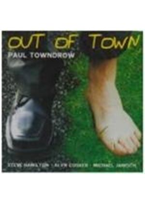 Paul Towndrow - Out Of Town
