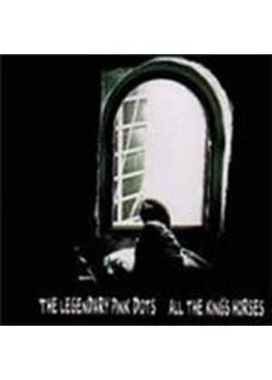 Legendary Pink Dots (The) - All The King's Horses (Music CD)