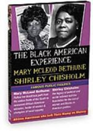 Black American Experience - Famous Public Figures - Mary Mcleod Bethune And Shirley Chisholm