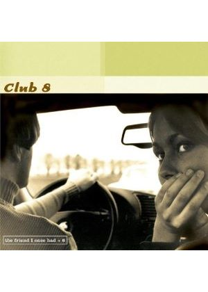 Club 8 - The Friend I Once Had (Music CD)