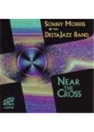 Sonny Morris & The Delta Jazz Band - Near The Cross