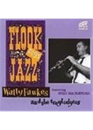 Wally Fawkes & The Troglodytes - Fluke Digs Jazz