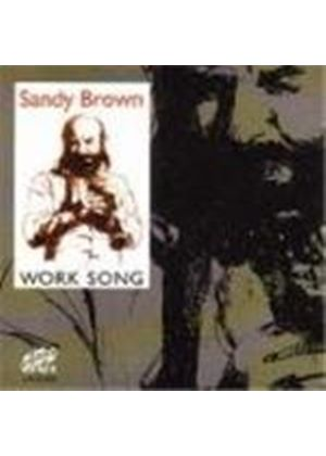 Sandy Brown - Work Song