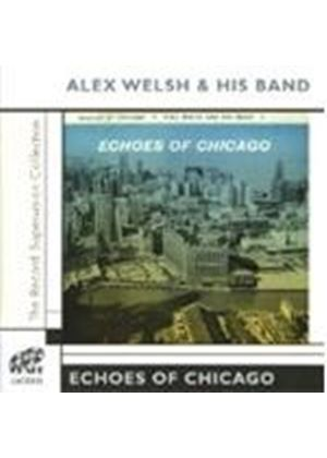 Alex Welsh & HiS BAND - Echoes Of Chicago