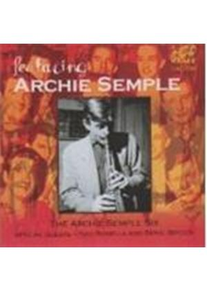 ARCHIE SEMPLE SIX - Featuring Archie Semple