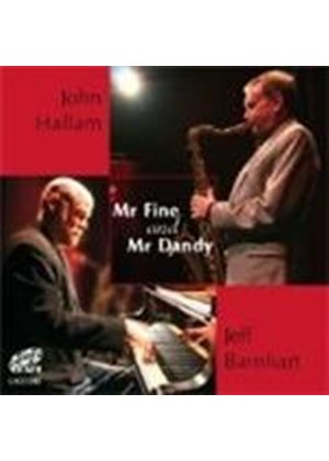 JOHN HALLAM/JEFF BARNHART - MR FINE AND MR DANDY
