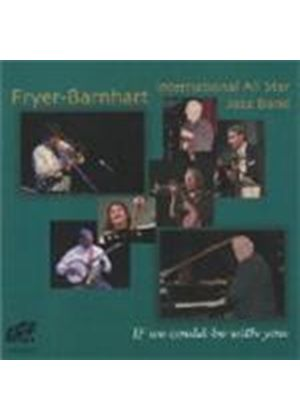 Fryer-Barnhart International All Star - If We Could Be With You