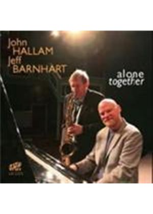 John Hallam & Jeff Barnhart - Alone Together (Music CD)