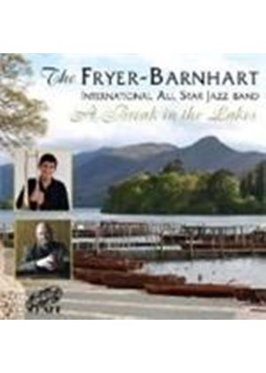 Fryer-Barnhart International All Star Jazz Band - Break In The Lakes, A (Music CD)