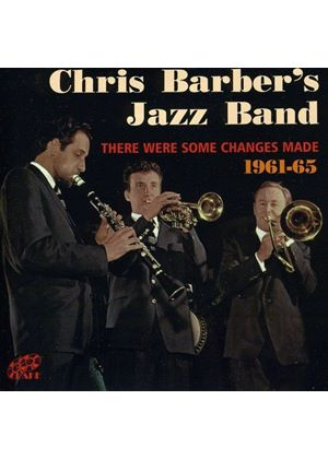 Chris Barber's Jazz Band - There Were Some Changes Made 1961 - 1965 (Music CD)