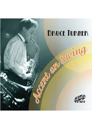 Bruce Turner - Accent on Swing (Music CD)