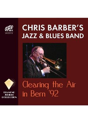 Chris Barber's Jazz and Blues Band - Clearing the Air in Bern '92 (Music CD)