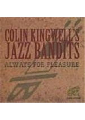 Colin Kingwell's Jazz Bandits - Always For Pleasure