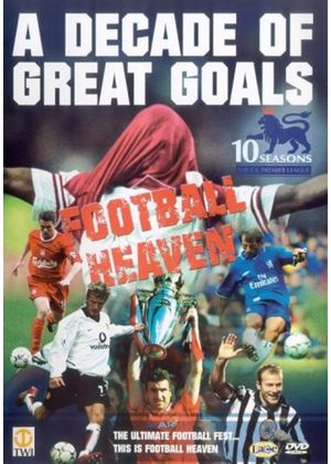 Football Heaven - A Decade Of Great Goals