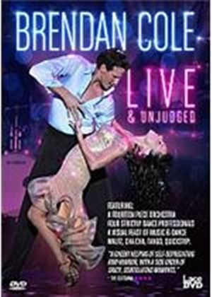 Brendan Cole - Live And Unleashed
