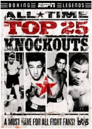 ESPN: All Time Top 25 Knockouts (2012)