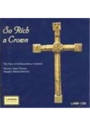 So Rich a Crown - St Edmundsbury Cathedral Choir