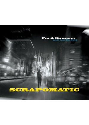 Scrapomatic - I'm a Stranger (And I Love the Night) (Music CD)