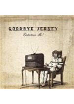 Goodbye Jersey - Entertain Me [Digipak] (Music CD)