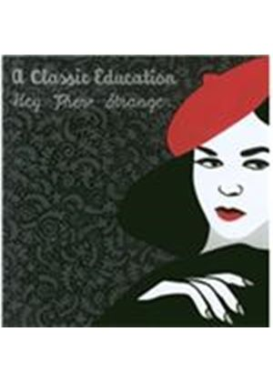 Classic Education (A) - Hey There Stranger (Music CD)
