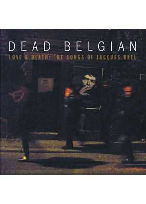 Dead Belgium - Love & Death (The Songs of Jacques Brel) (Music CD)
