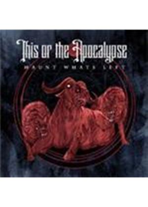 This Or The Apocalypse - Haunt What's Left (Music CD)