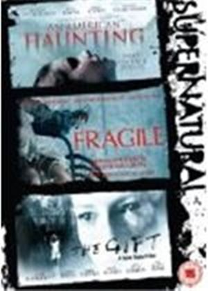 American Haunting / Fragile / The Gift
