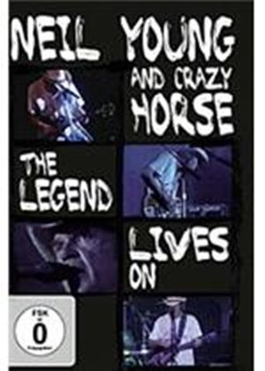 Neil Young And The Crazy Horse - The Legend Lives On