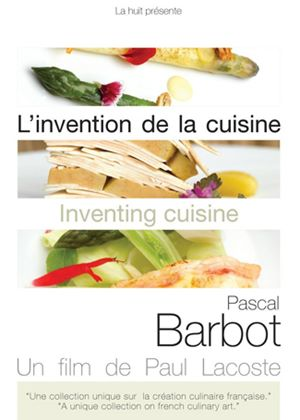 Inventing Cuisine - Pascal Barbot