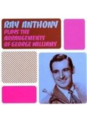 Ray Anthony - Ray Anthony Plays The Arrangements Of George Williams [Remastered]