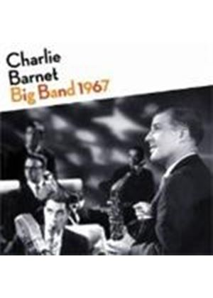 Charlie Barnet - Big Band 1967 And More [Spanish Import]