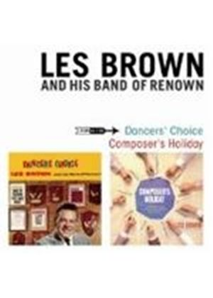 Les Brown And His Band Of Renown - Dancers' Choice/Composer's Holiday [Spanish Import]