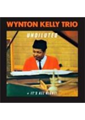 Wynton Kelly Trio - Undiluted/It's Alright (Music CD)