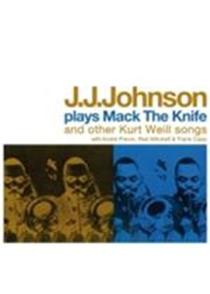 J.J. Johnson - Plays Mack The Knife & Other Kurt Weill Songs (Music CD)